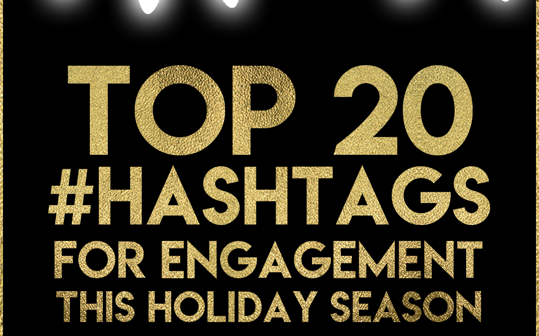 The Top 20 Hashtags for Engagement This Holiday Season