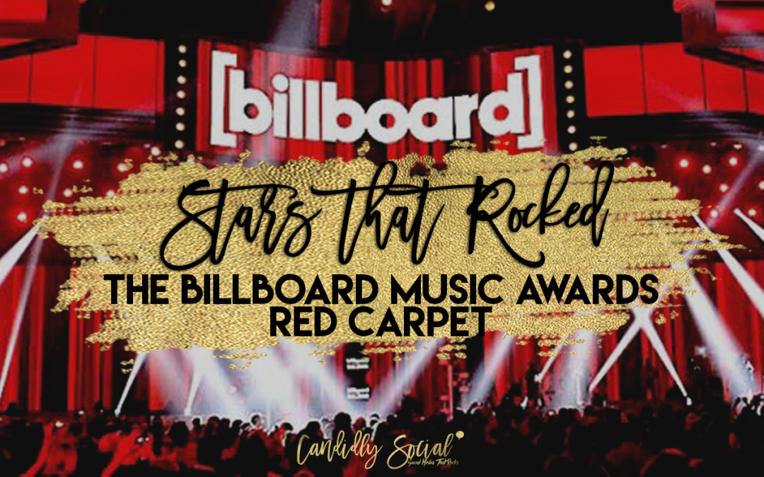 Stars That Rocked The Billboard Music Awards