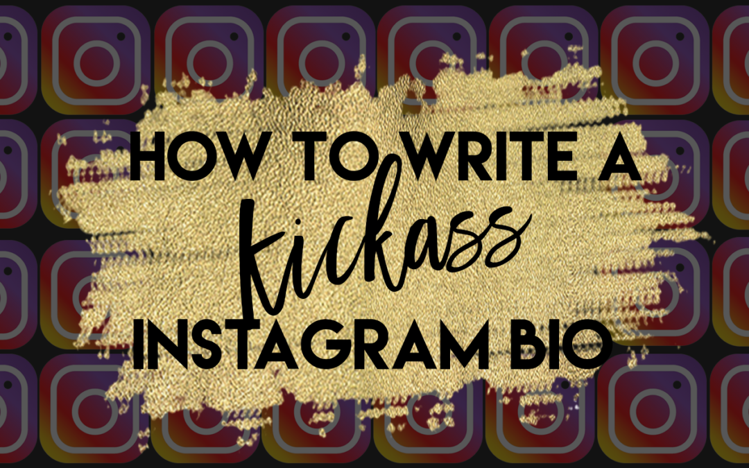 How To Write A Kickass Instagram Bio