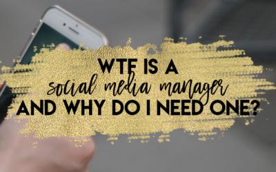 WTF is a Social Media Manager and Do I Really Need One?