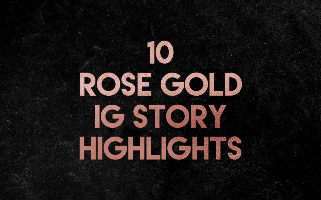 10 Rose Gold Highlight Covers